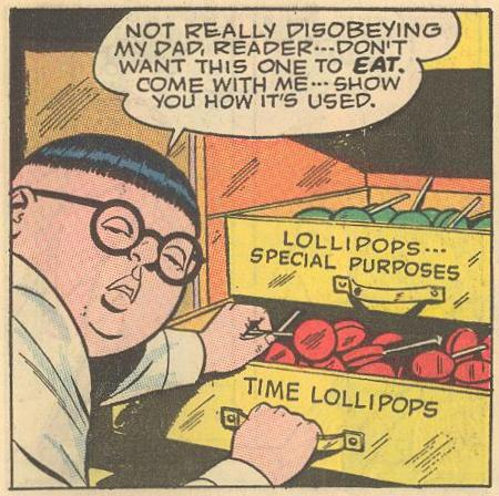 Prime Example : Explaining how he uses lollipops for time-travel , Herbie makes a point of assuring the reader that he is not disobeying his dad.