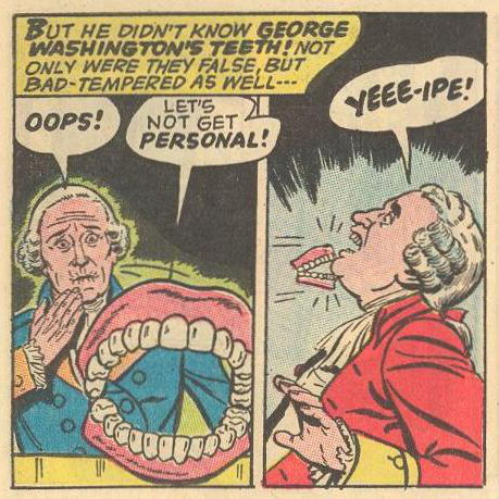 George Washington's teeth biting .