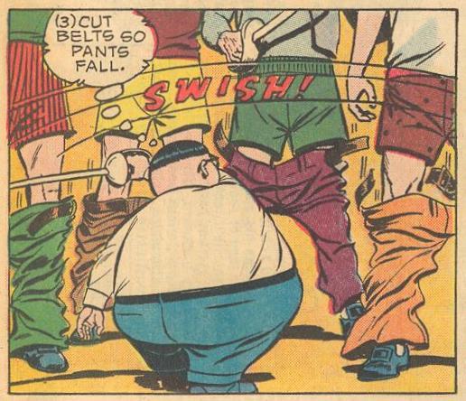 In #7b , Herbie cuts belts so pants fall.