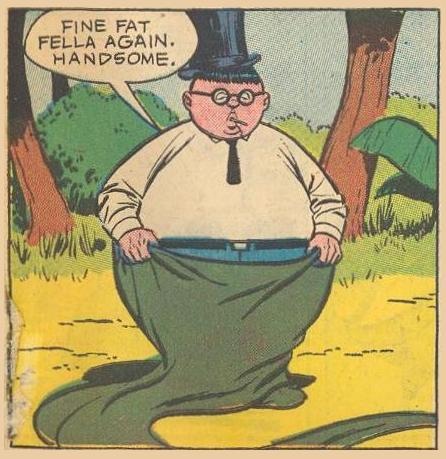 Fine fat fella again.