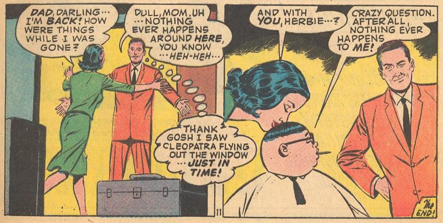 ...but Herbie gets rid of the problem and gets the most positive response he's ever gotten from Dad.