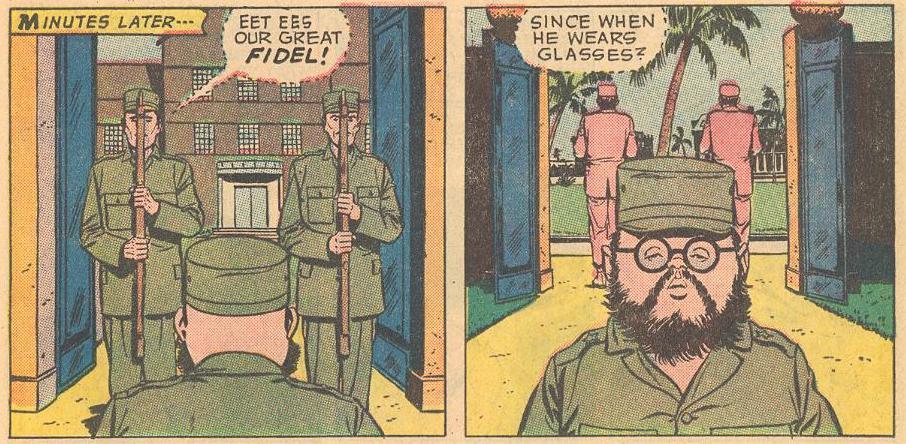 Herbie as Fidel Castro in #1b .