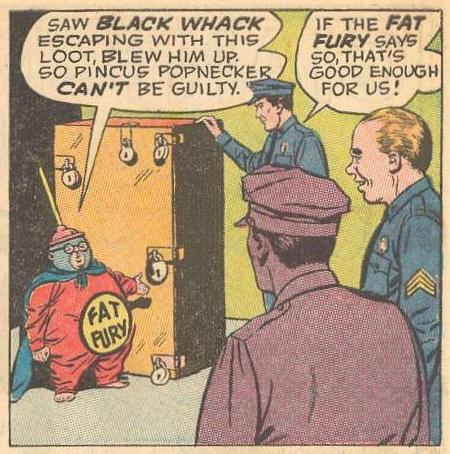 Herbie uses his disguise as Fat Fury to avoid suspicion of a conflict of interest.