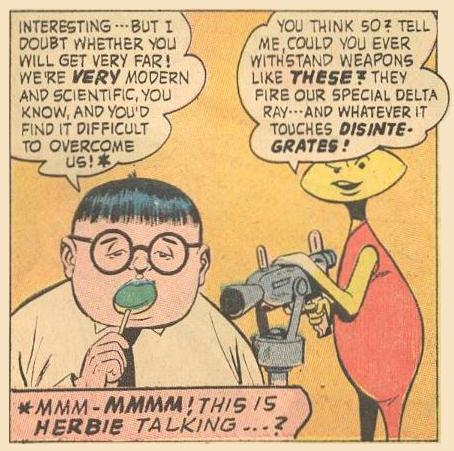 "The commentary on this reprint of the first appearance of Herbie is ""This is Herbie talking...?"" because fully evolved Herbie might say ""Interesting...but won't get far."