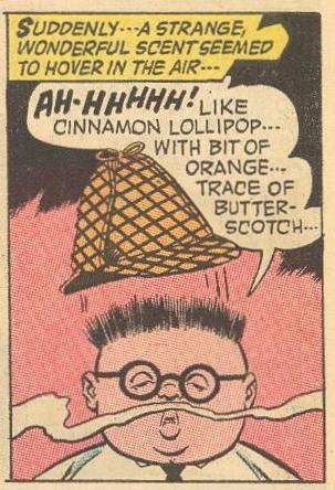 In #11a , the smell of hard-to-get cinnamon lollipop gets a rise out of Herbie's hair, but not his face.