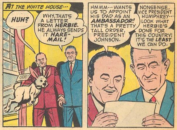 Vice President Humphrey and President Johnson make Herbie's dad an ambassador.