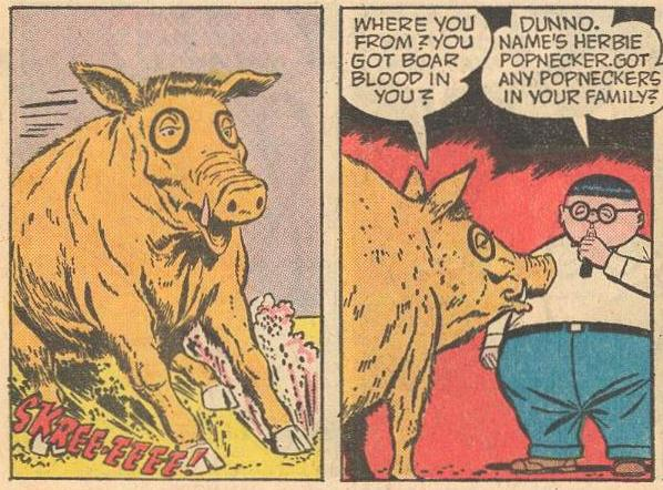 A boar asks Herbie if he has any boar blood.