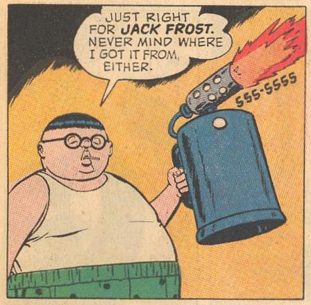 In #13b , in the middle of the arctic, Herbie needs something to get back at Jack Frost for his insults.