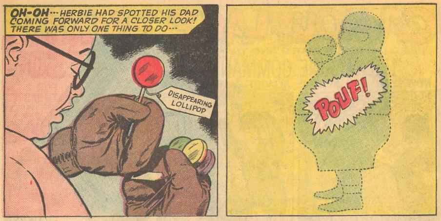 In Herbie #1b , he uses a disappearing lollipop to become invisible.