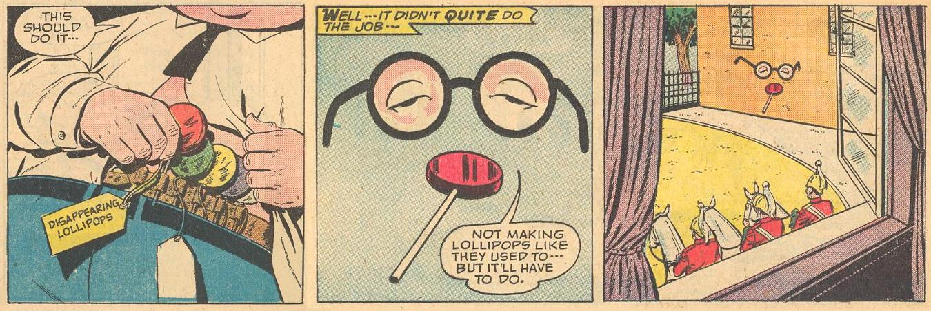 In Herbie #3a , Herbie draws a disappearing lollipop from his lollipop belt, but it doesn't quite do the job.