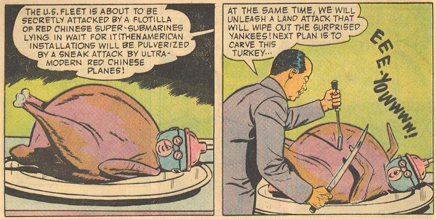 In #16a , Herbie -- disguised as the Fat Fury -- is disguised as a turkey and gets poked by Mao Tse Tung.