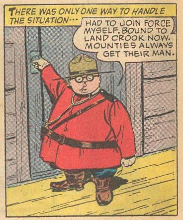 By the way, Herbie once joined the Mounties because they always get their man.