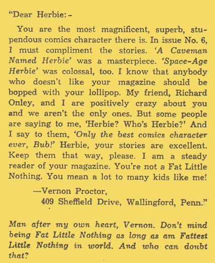 "In the letters from Herbie #12 , Herbie does not correct Vernon Proctor, but repeats the order ""Fat Little Nothing"", which makes me wonder who was answering the letters that month."