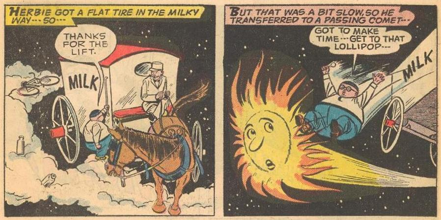 Then, Herbie's in a hurry , so he hops on a comet to make time.