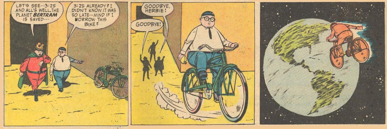 In FW #110 , Herbie is running late , so he rides a bike, into space !