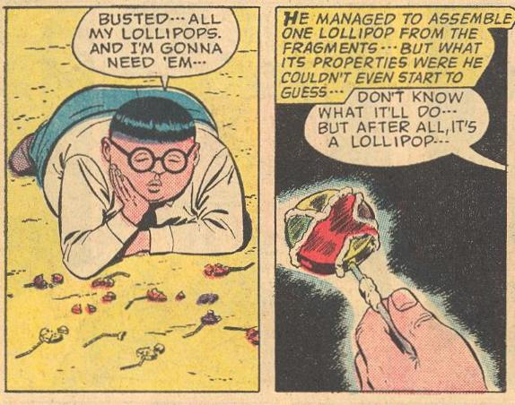 Herbie assembles one lollipop from the fragments of his broken pops...