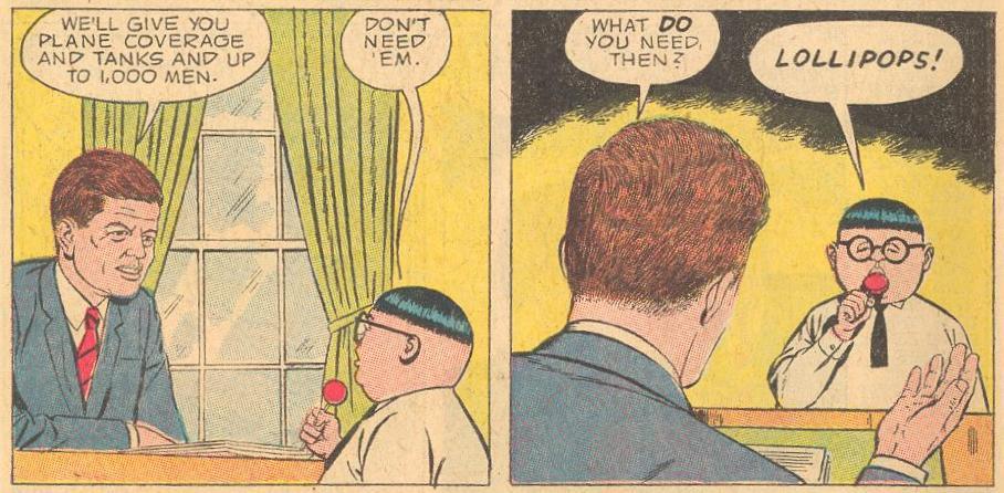 Herbie tells JFK (President John Fitzgerald Kennedy) that all he needs are lollipops...