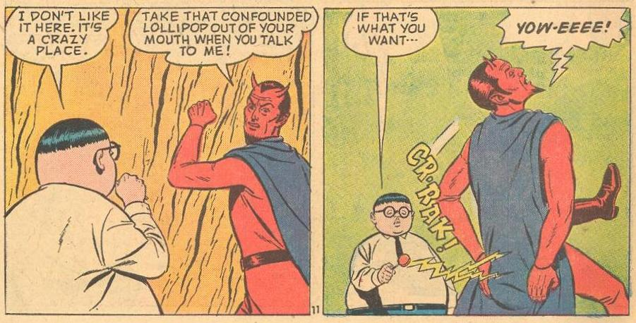The devil is irritated by Herbie's talking with something in his mouth, but then suffers the consequences in his butt .