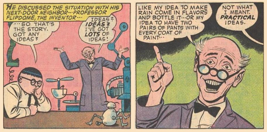 Even Herbie knows that Professor Flipdome's ideas tend to be impractical.
