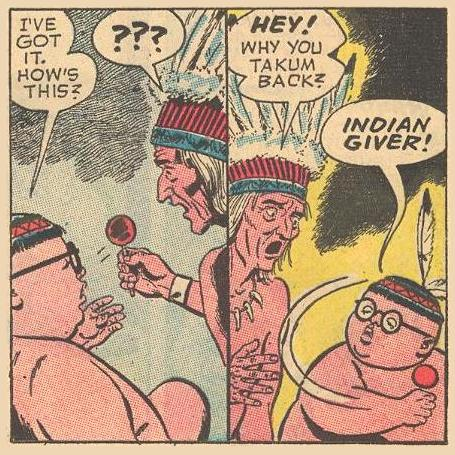Herbie calls himself an Indian Giver!