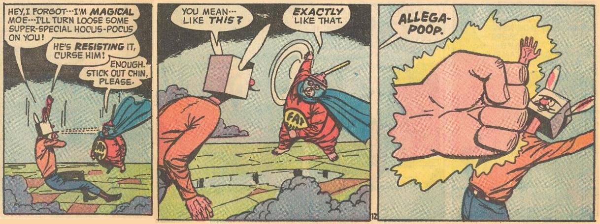 In #22a , Herbie asks Magical Moe to stick out his chin and Herbie delivers a magical punch after a nice wind-up.