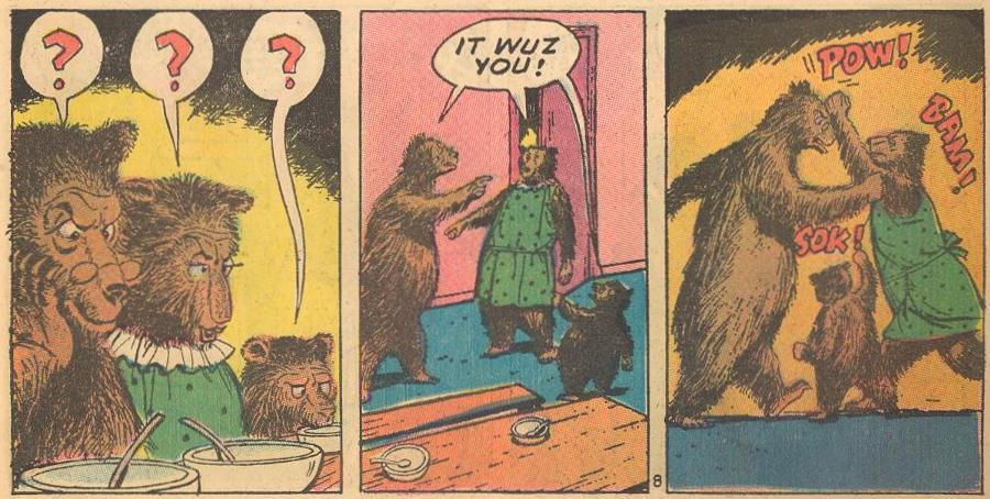 In #23a , the three bears get into fisticuffs over who's been eating their porridge POW!