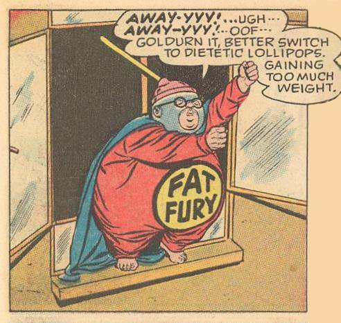 Fat Fury is too fat, GOLDURN IT