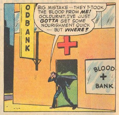 Dracula visit to the blood bank did not work out, GOLDURNIT.