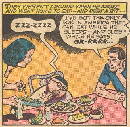 Prime Example : Dad complains that Herbie eats while he sleeps .