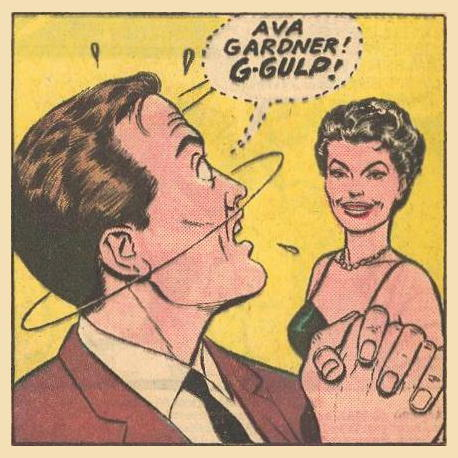 Dad is surprised to see Eva Gardner.