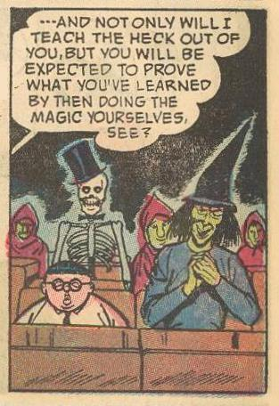 you will be expected to prove what you're learned by then doing the magic yourselves, see?
