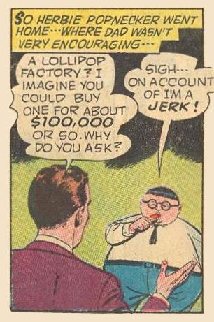 Herbie is disappointed that a lollipop factory would cost so much.
