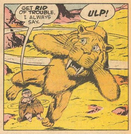 Herbie is swinging that terrified saber-toothed tiger.