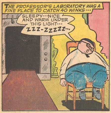 Later, he falls asleep under Professor Flipdome's duplicator.