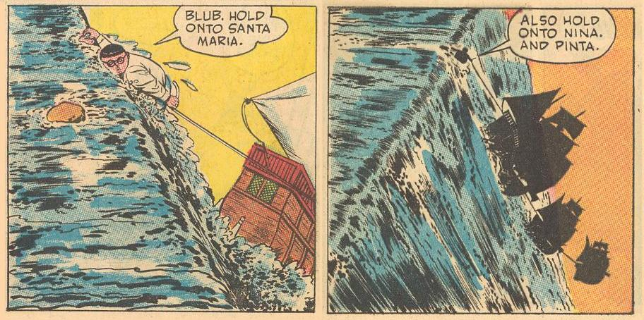 In #11b , Herbie has to be strong to hold on to Columbus' ships after they sail off the edge of the world.