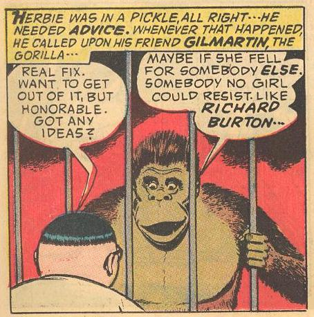 Herbie's friend Gilmartin the gorilla always has good ideas.