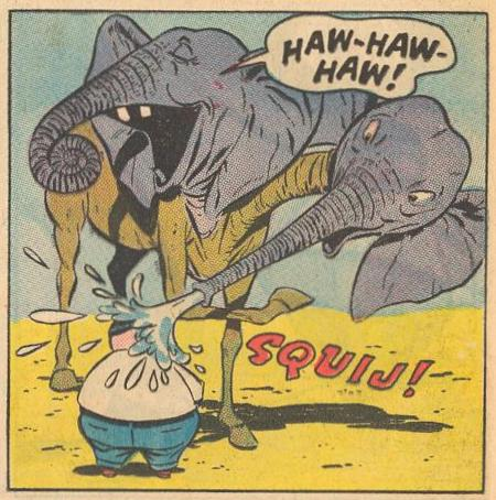 Prime Example : In #6b , Herbie is splashed by a camelephant.