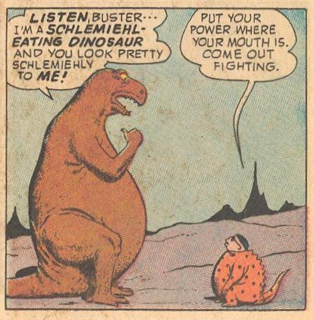#15a Schlemiehl-Eating Dinosaur
